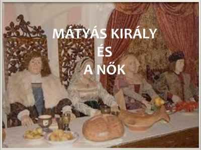 Mátyás király és a nők