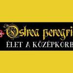 Ostrea Peregrina – Élet a középkorban – Kaposvár
